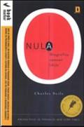 Nula - Biografija opasne ideje
