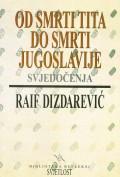 Od smrti Tita do smrti Jugoslavije svjedočenja