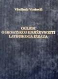 Ogledi o hrvatskoj književnosti latinskog izraza