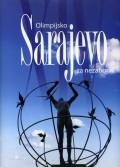 Olimpijsko Sarajevo za nezaborav - XIV ZOI tri decenije poslije