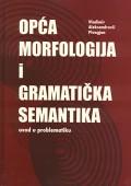 Opća morfologija i gramatička semantika - Uvod u problematiku
