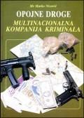 Opojne droge - MULTINACIONALNA KOMPANIJA KRIMINALA