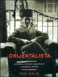 Orijentalista, rešavanje misterije jednog neobičnog i opasnog života