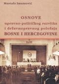 Osnove upravno-političkog razvitka i državnopravnog položaja Bosne i Hercegovine