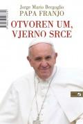 Otvoren um, vjerno srce - Papa Franjo