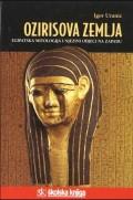 Ozirisova zemlja - egipatska mitologija i njezini odjeci na zapadu