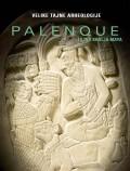 Palenque - Tajna kralja Maya