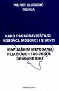 Kako paraobavještajci kosovci, mosovci i sisovci mafijaškim metodama pljačkaju i fašiziraju građane BiH