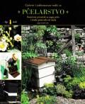 Pčelarstvo - Ilustrirani priručnik za uzgoj pčela i izradu proizvoda od meda