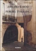 Pereira tvrdi da... Jedno svedočenje
