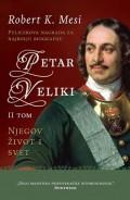 Petar Veliki: Njegov život i svet - II tom