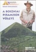 A Boszniai piramiskok volgye