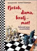 Pješak, dama, kralj - mat! - Šahovski tečaj za početnike