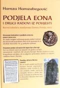 Podjela eona i  drugi radovi iz povijesti - Razvoj kalendara, naseljavanje Slavena, Povelja, stećci