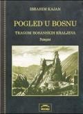 Pogled u Bosnu tragom bosanskih kraljeva - putopisi