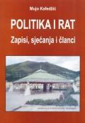 Politika i rat - Zapisi, sjećanja i članci