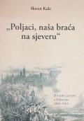 Poljaci, naša braća na sjeveru: Hrvatska javnost o Poljacima 1860-1903.