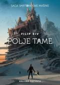 Polje tame - Knjiga četvrta (Smrtonosne mašine)