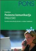 PONS praktično - poslovna komunikacija - engleski (pouzdana komunikacija pismom, e-mailom i telefonom)