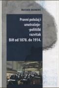 Pravni položaj i unutrašnjo-politički razvitak BiH od 1878. - 1914.
