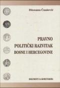 Pravno - politički razvitak Bosne i Hercegovine -  sa komentarima