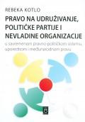 Pravo na udruživanje, političke partije i nevladine organizacije u savremenom pravno-političkom sistemu, uporednom i međunarodnom pravu