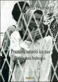 Prazninu ostaviti iza nas - istorija žena Srebrenice