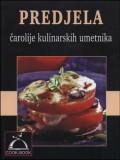 Predjela - čarolije kulinarskih umetnik
