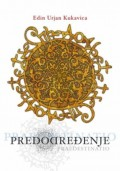 Predodređenje - Predvrijeme ili kronika vremena dogođenog, a nedoživljenog