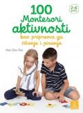 100 Montesori aktivnosti kao priprema za čitanje i pisanje, 2-6 godina
