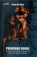 Prirodno dobri - podrijetlo ispravnog i pogrešnog kod ljudi i drugih životinja