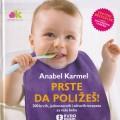 Prste da poližeš - 200 brzih, jednostavnih i zdravih recepata za vašu bebu