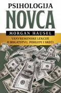 Psihologija novca - Vanvermenske lekcije o bogatstvu, pohlepi i sreći