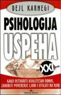 Psihologija uspeha za XXI vek - Kako ostvariti kvalitetan odnos, zadobiti poverenje ljudi i uticati na njih