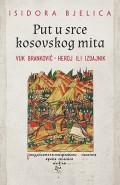 Put u srce kosovskog mita: Vuk Branković - heroj ili izdajnik