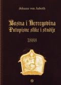 Bosna i Hercegovina Putopisne slike i studije 1888.