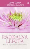 Radikalna lepota - Kako da se preobrazite i spolja i iznutra