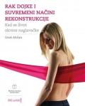 Rak dojke i suvremeni načini rekonstrukcije - kad se život okrene naglavačke