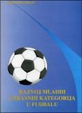 Razvoj mlađih uzrasnih kategorija u fudbalu