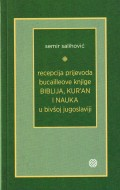 Recepcija prijevoda Bucailleove knjige Biblija, Kuran i nauka u bivšoj Jugoslaviji