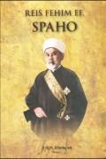 Reis  Fehim ef. Spaho - čovjek vizije i akcije
