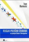 Religija u političkim strankama na primjeru Bosne i Hercegovine