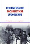 Rerezentacije socijalističke Jugoslavije - Preispitivanja i perspektive
