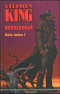 Revolveraš - Kula tmine: knjiga prva