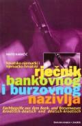 Hrvatsko-njemački i njemačko-hrvatski rječnik bankovnog i burzovnog nazivlja