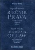 Englesko - hrvatski rječnik prava međunarodnih i poslovnih odnosa