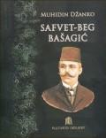 Safvet-beg Bašagić-Redžepašić, (Mirza Safvet: vitez pera i mejdana): intelektualna povijest i ideologijska upotreba djela