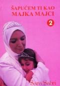 Šapućem ti kao majka majci 2
