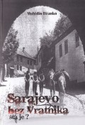 Sarajevo bez Vratnika - šta je?