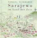 Sarajevo im Lauf der Zeit